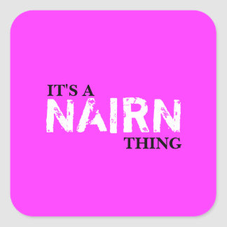 IT'S A NAIRN THING SQUARE STICKER