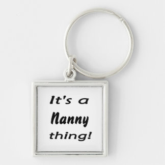 It's a nanny thing! keychain
