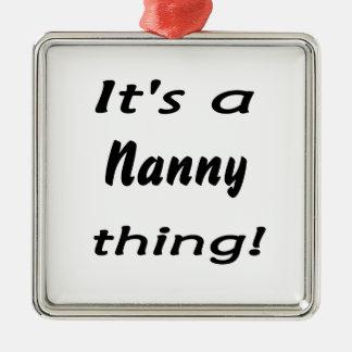 It's a nanny thing! metal ornament