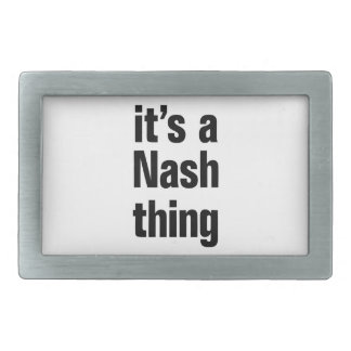 its a nash thing belt buckle