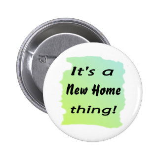 It's a new home thing! button