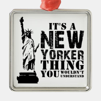 IT'S A NEW YORKER THING YOU WOULDN'T UNDERSTAND ORNAMENT