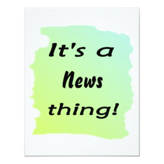 It's a news thing! 4.25x5.5 paper invitation card
