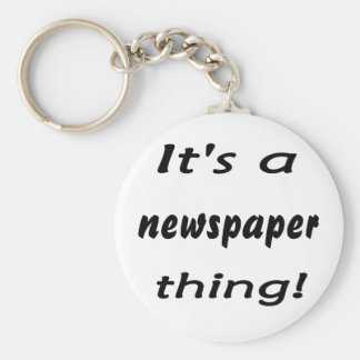 It's a newspaper thing! keychain