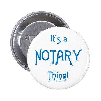 It's a Notary Thing 2 Inch Round Button