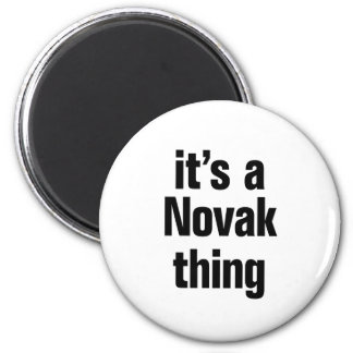 its a novak thing 2 inch round magnet