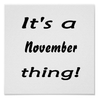 It's a November thing! Posters