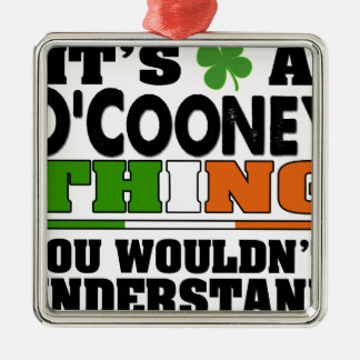 It's a O'Cooney Thing You Wouldn't Understand. Metal Ornament