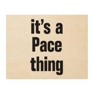 its a pace thing wood wall art
