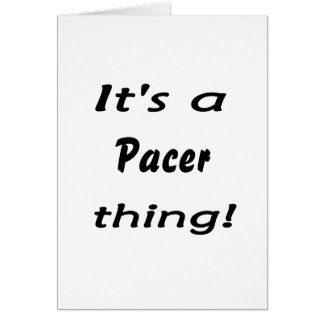 It's a pacer thing! card