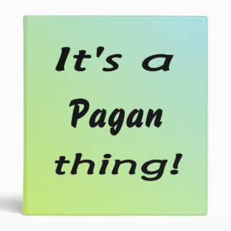 It's a Pagan thing! Binders