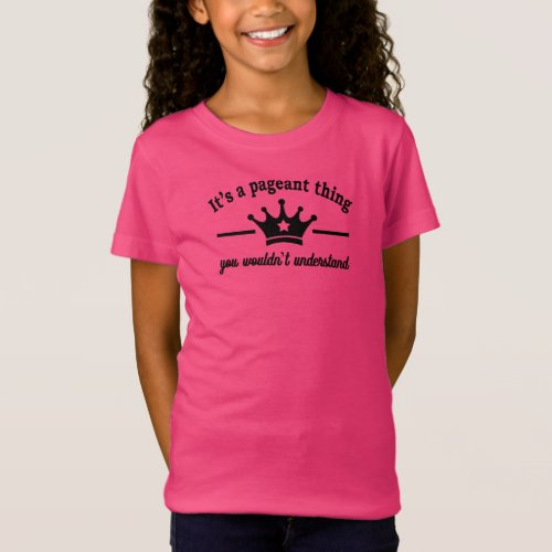 Its A Pageant Thing T_Shirt