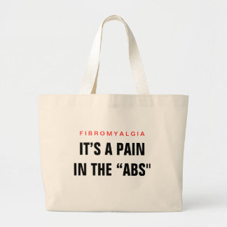"Its a Pain in the ""Abs"" - Fibromyalgia Awareness Large Tote Bag"