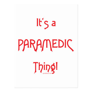 It's a Paramedic Thing! Post Card