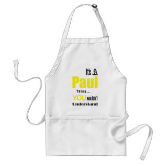 its a paul thing you wouldn't understand adult apron