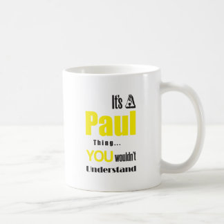 its a paul thing you wouldn't understand classic white coffee mug