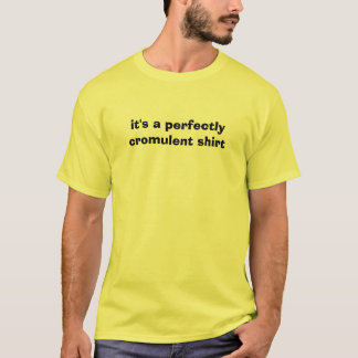 it's a perfectly cromulent shirt