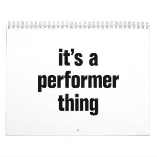 its a performer thing calendar