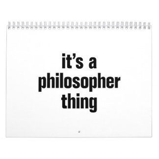 its a philosopher thing calendar
