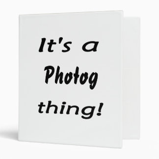 It's a photog thing! binder