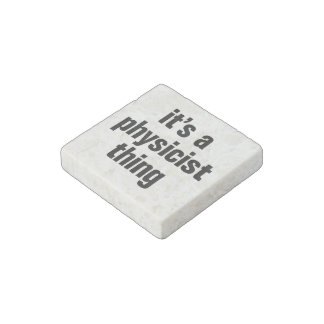 its a physicist thing stone magnet
