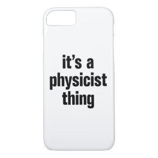 its a physicist thing iPhone 7 case