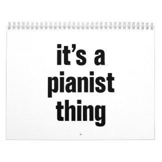 its a pianist thing calendar