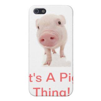 It's A Pig Thing Case For iPhone 5
