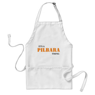 It's A PILBARA Thing ...You Wouldn't Understand! Adult Apron