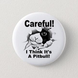 It's A Pitbull Pinback Button