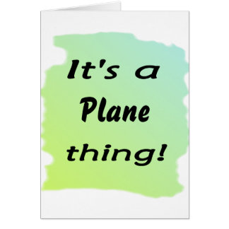 It's a plane thing card