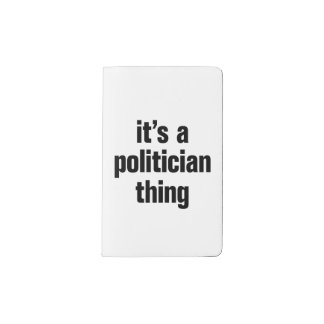 its a politician thing pocket moleskine notebook cover with notebook