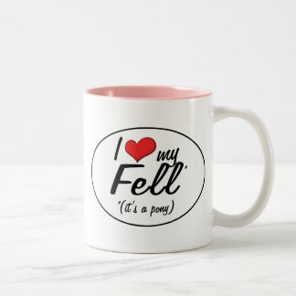 It's a Pony! I Love My Fell Two-Tone Coffee Mug
