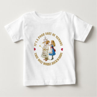 IT'S A POOR MEMORY THAT ONLY WORKS BACKWARDS BABY T-Shirt