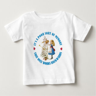 IT'S A POOR SORT OF MEMORY THAT WORKS BACKWARDS BABY T-Shirt