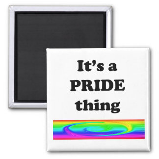 It's A Pride Thing Magnet
