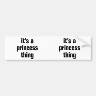 its a princess thing car bumper sticker