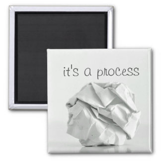 """""""It's a Process"""" Crumpled Paper Ball Magnet"""