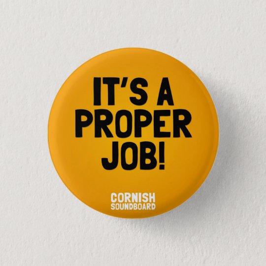 It's A Proper Job! A Cornish Soundboard Badge Button