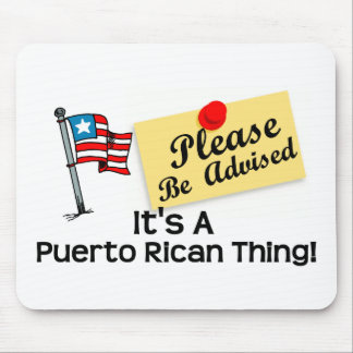 Its a puerto rican thing 1 mouse pad