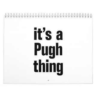its a pugh thing calendar