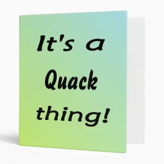It's a quack thing! vinyl binder