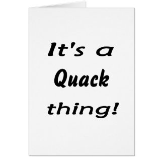 It's a quack thing! greeting cards