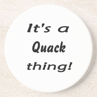 It's a quack thing! beverage coaster