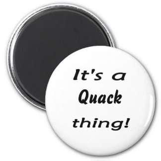 It's a quack thing! magnet