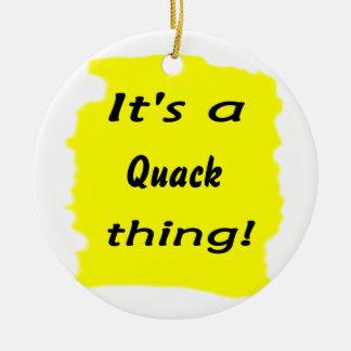 It's a quack thing! ornament