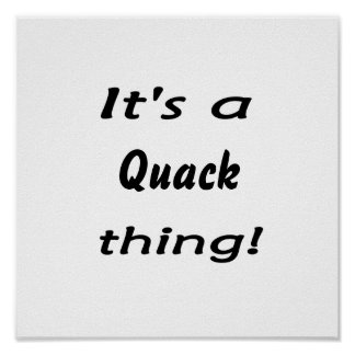 It's a quack thing! poster