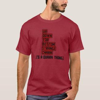IT'S A QUARK THING T-Shirt