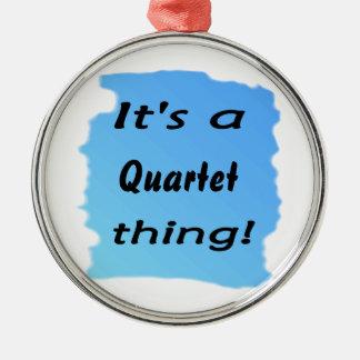It's a quartet thing! round metal christmas ornament