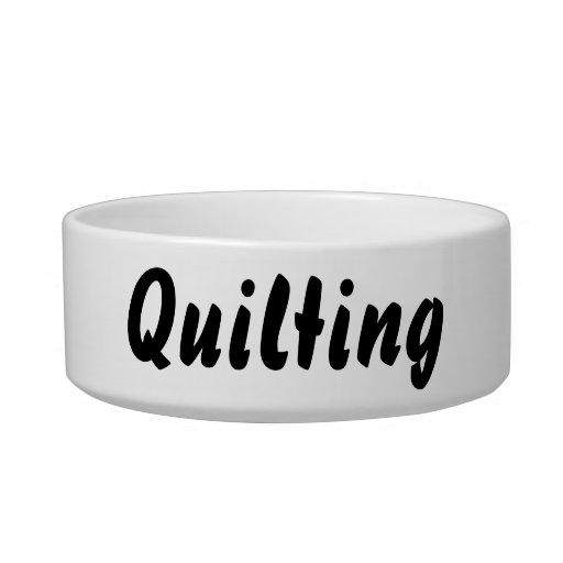 It's a quilting thing! cat water bowl